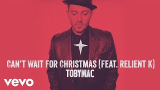 TobyMac - Can't Wait For Christmas (Audio) ft. Relient K