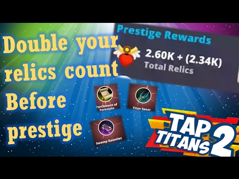 [Tap Titans 2 Hack] HOW TO DOUBLE YOUR RELIC COUNT WHEN PRESTIGE