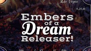 16 09 25 Pastor Kent Embers Of A Dream Releaser