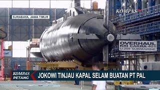 Jokowi Tinjau Kapal Selam Buatan Indonesia