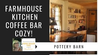 Farmhouse Kitchen Tour, Coffee Bar, Pottery Barn
