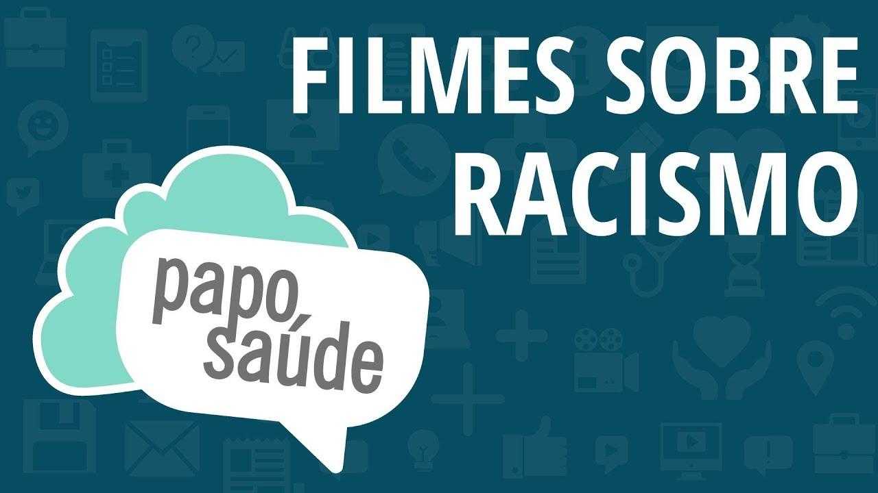 Papo Saúde - Filmes sobre racismo