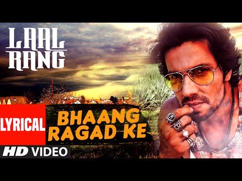 Bhaang Ragad Ke Lyrical Video Song | LAAL...