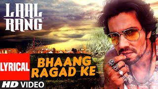 Bhaang Ragad Ke Lyrical Video Song | LAAL RANG ...
