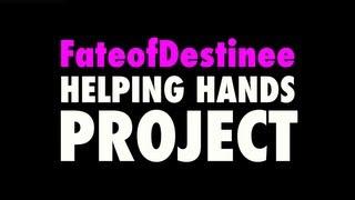 #Helping Hands Project (FateofDestinee Response)