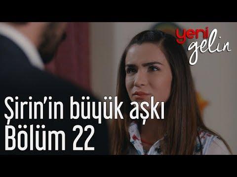 Yeni Gelin 22. Bölüm - Şirin'in Büyük Aşkı