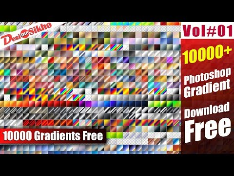 10000 Gradients For Photoshop Download Free Vol#1 [desimesikho] 2019