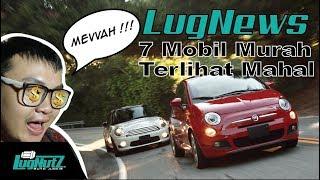 7 Mobil Yang Bikin Lo Keliatan Kaya! - LUGNEWS | LUGNUTZ Indonesia
