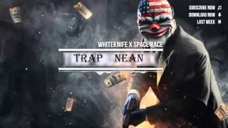 TrapNEAN - WHITEKNIFE X SPACE RACE