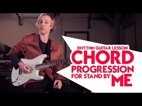 Rhythm Guitar Lesson: Chord Progression for Stand By Me