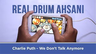 Video Charlie Puth - We Don't Talk Anymore ( Real Drum Cover by Ahsani ) download MP3, 3GP, MP4, WEBM, AVI, FLV Januari 2018