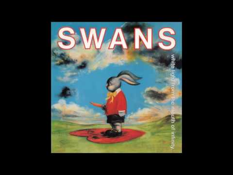 Swans - White Light From The Mouth Of Infinity [FULL ALBUM] (1991)