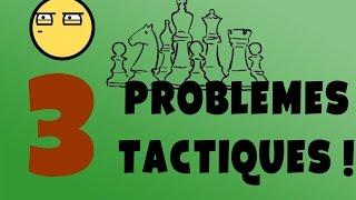 3 PROBLEMES TACTIQUES - NIVEAU 2200+ #5