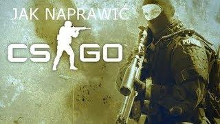 Jak naprawić Counter Strike : Global Offensive ! Poradnik po polsku !
