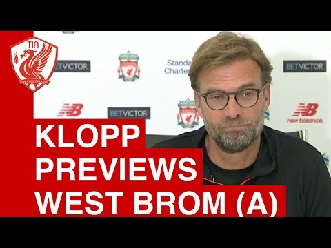 Jurgen Klopp pre-match press conference - West Brom vs. Liverpool