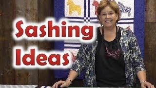 Quilt Sashing Ideas - Quilting Techniques