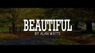 Alan Watts ~ See The Beauty In Everyone