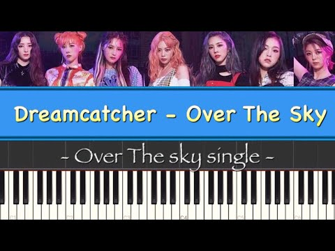 Dreamcatcher(드림캐쳐) - Over The Sky(하늘을 넘어) Piano Cover
