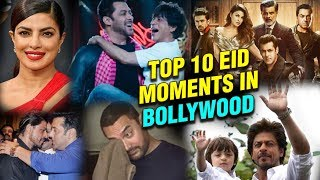 Top 10 Eid Moments In Bollywood | Salman Khan, Shah Rukh Khan, Aamir Khan Moments | Eid Special 2018