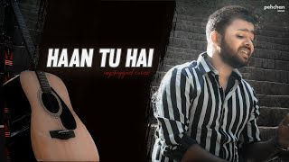 Haan Tu Hai - Unplugged Cover | Digbijoy Acharjee | Jannat | KK | Pritam