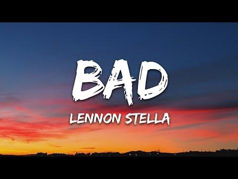 Lennon Stella - Bad (Lyrics)
