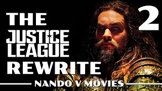 The Justice League Rewrite (Part 2)