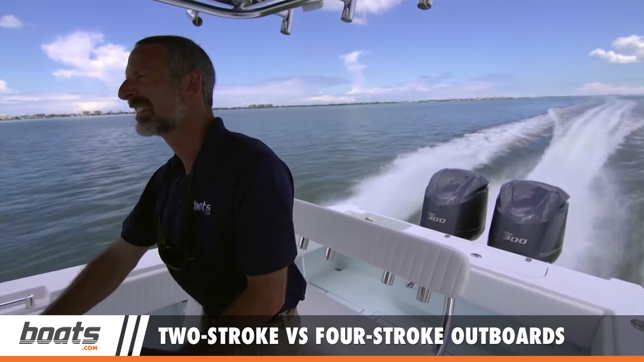 Boating Tips: Two-Stroke Outboards Versus Four-Stroke Outboards