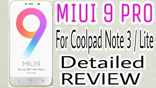 MIUI 9 PRO ROM for coolpad note 3 / lite no bugs review !!!!!!!!