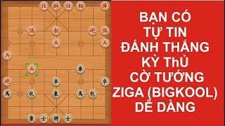 Bạn có tự tin đánh thắng kỳ thủ cờ tướng ziga (bigkool) dễ dàng