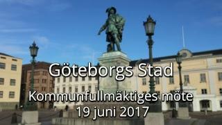 Göteborg kommunfullmäktige 2017-06-19(, 2017-06-19T19:43:35.000Z)