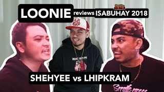 LOONIE | BREAK IT DOWN: Rap Battle Review E139 | ISABUHAY 2018: SHEHYEE vs LHIPKRAM