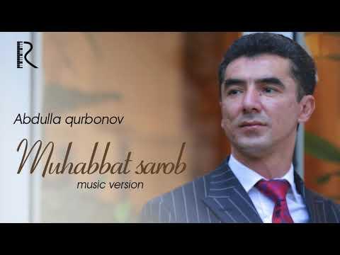 Abdulla Qurbonov - Muhabbat Sarob