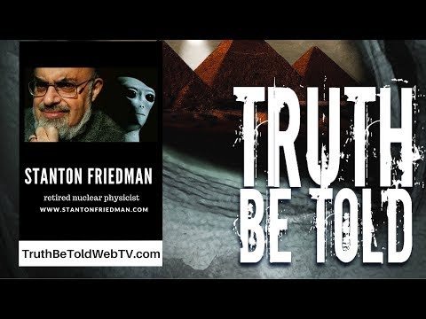 "Godfather of UFOLOGY Stanton Friedman ""Of Course Aliens Exist and Here's Why"""