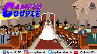 CAMPUS COUPLE S2 EP24; THE WEDDING (Splendid TV) (Splendid Cartoon)