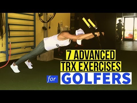 7 Advanced TRX Exercises for GOLFERS
