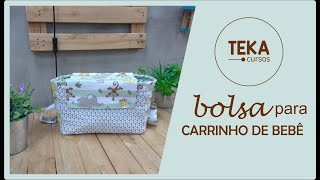 Costura criativa: bolsa para carrinho de bebê - TEKA