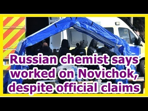 24h News - Russian chemist says worked on Novichok, despite official claims