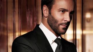 Tom Ford 15 Things All Men Should Do