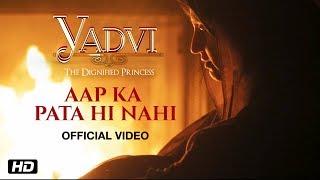 Aap Ka Pata Hi Nahi | Yadvi The Dignified Princess | Diksha Sati | New Bollywood Movie
