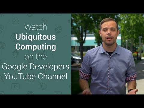 Ubiquitous Computing: Learn more about Android Wear, TV, Auto and Google Cast