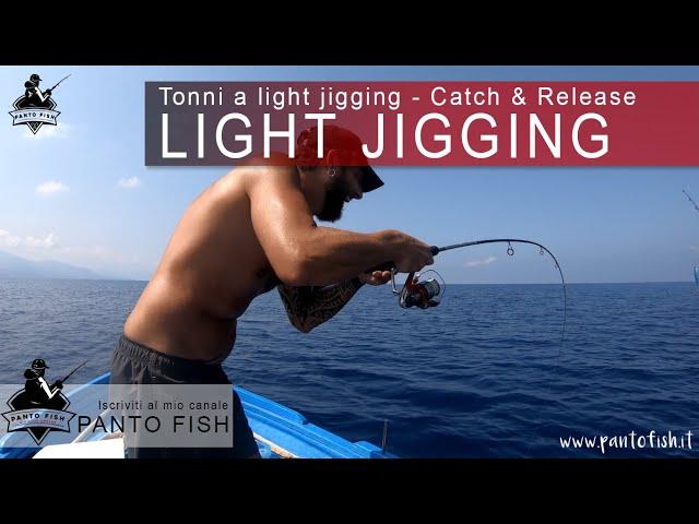 Tonnetti settembrini a light jigging | Catch & Release