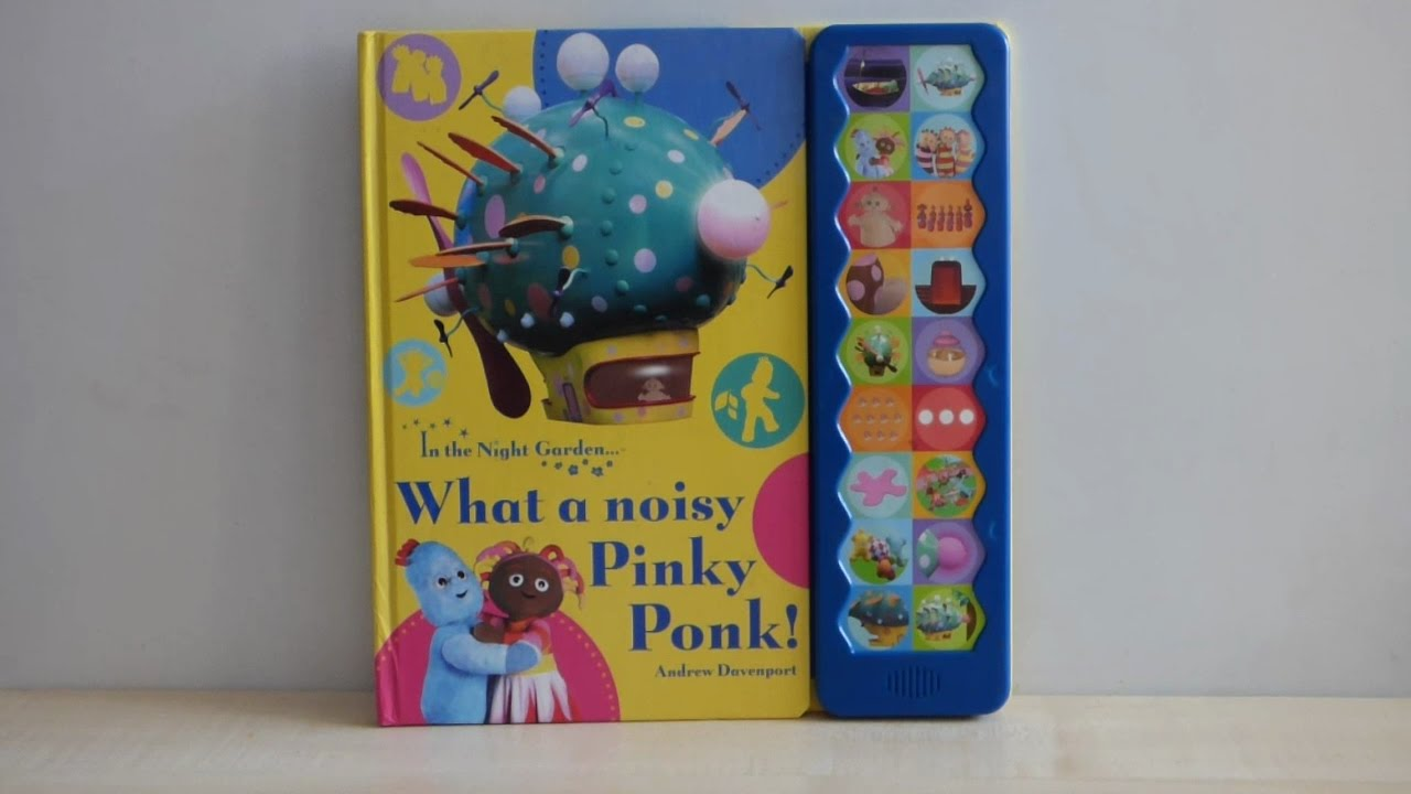 In the night garden what a noisy pinky ponk sound book youtube in the night garden what a noisy pinky ponk sound book publicscrutiny Image collections