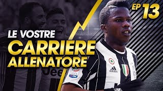 KEITA BALDE DIAO ALLA JUVENTUS! | LE VOSTRE CARRIERE ALLENATORE EP.13 | FIFA 17 [ITA]