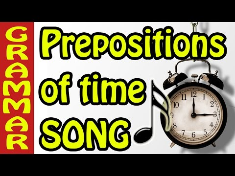 Preposition Songs - Prepositions Of Time Song | أغنية حرف الجر -  IN / ON / AT Music