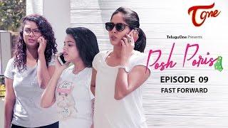 Posh Poris | Episode 9 | Fast Forward | Telugu Web Series | by Aparna Malladi | #WebSeries