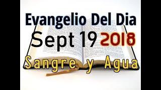 Evangelio del Dia- Miercoles 19 Septiembre 2018- Si No Tengo...
