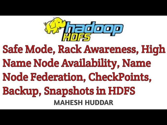 Safe Mode Rack Awareness High NameNode Availability NameNodeFederation CheckPoints Backup Snapshots