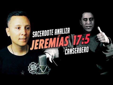 CANSERBERO - JEREMÍAS 17:5 | ANÁLISIS DE UN SACERDOTE CATÓLICO