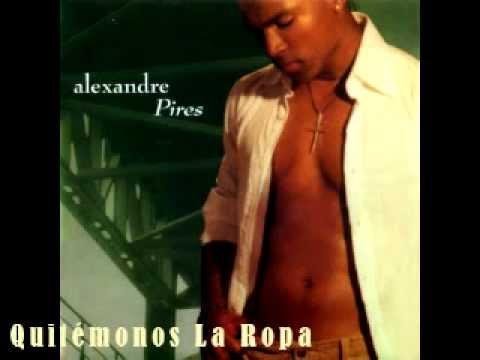 Quitémonos La Ropa  {Salsa Versión} - Alexandre Pires