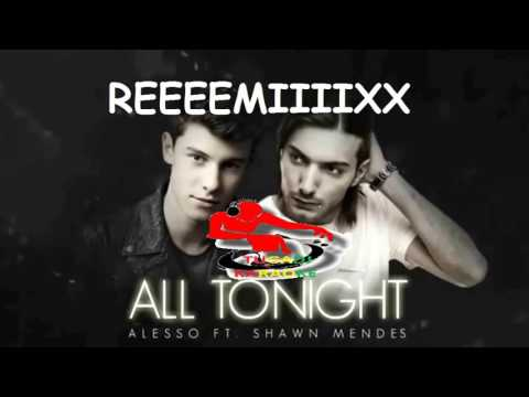 Alesso ft  Shawn Mendes   All Tonight   Tugadj remix